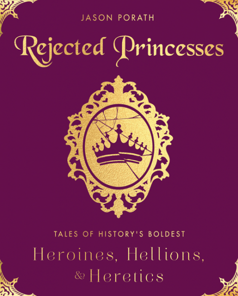 Rejected Princesses by Jason Porath