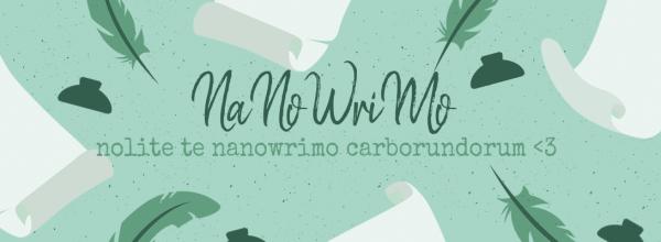 Nolite te NaNoWriMo Carborundorum!