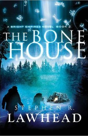 The Bone House by Stephen R. Lawhead
