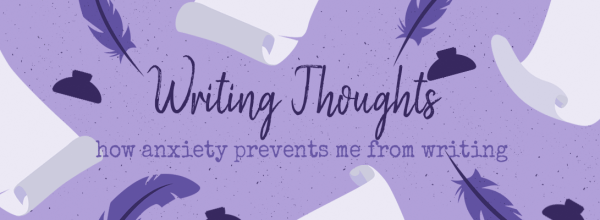 How Anxiety Prevents Me From Writing