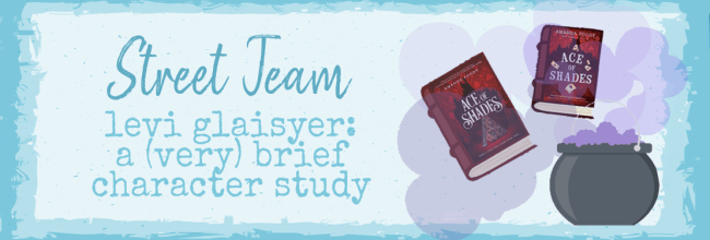 Levi Glaisyer: A (Very Brief) Character Study