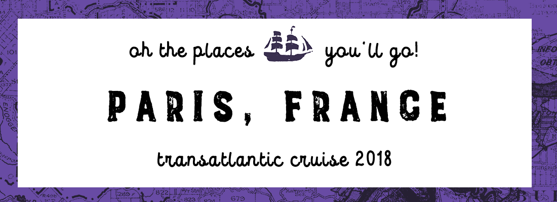 Transatlantic Cruise: Paris (6/8)