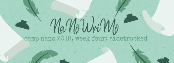 Camp NaNoWriMo Week 4 – Sidetracked