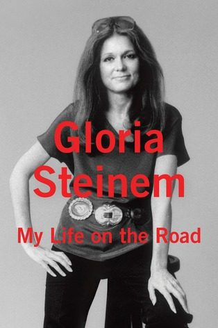 My Life on the Road by Gloria Steinem