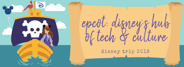 Epcot:  Disney's Hub of Tech & Culture (Disney Pt. 1)