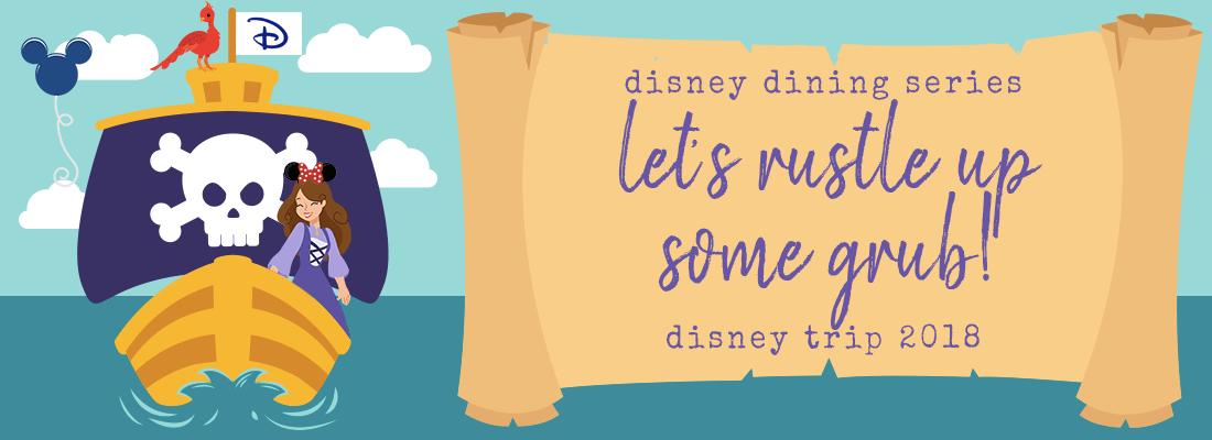 Let's Rustle Up Some Grub:  Disney Dining 2/3 (Disney Part 7)