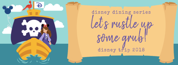 Let's Rustle Up Some Grub:  Disney Dining 2/3 (Disney Part 7)