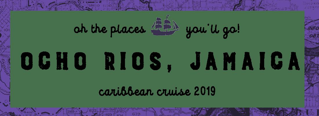 Ocho Rios, Jamaica (Caribbean Cruise 2/4)