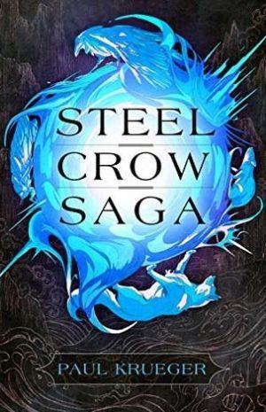 Steel Crow Saga by Paul Kreuger