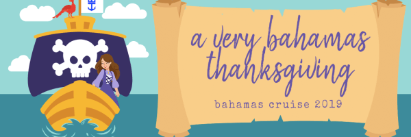 A Very Bahamas Thanksgiving! (+ a Brief Hiatus)