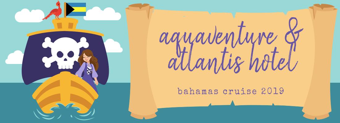 Bahamas Cruise 2019 // Aquaventure & Atlantis Hotel!