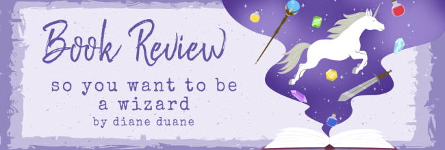 So You Want To Be A Wizard? by Diane Duane