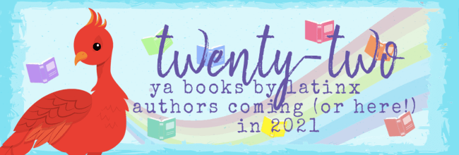 22 YA Releases by Latinx Authors Coming (or Here!) in 2021