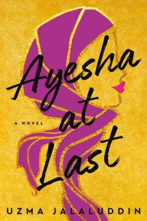 Ayseha at Last by Uzma Jalaluddin