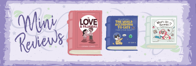 Comic Mini Reviews: In Love & Pajamas, The World According to Cats, & What's Up Beanie