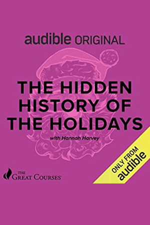 The Hidden History of the Holidays