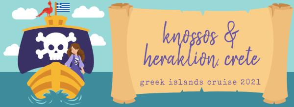 Knossos & Heraklion City (Greek Islands Cruise 2021)