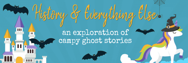 A Brief Exploration of Campy Ghost Stories (& Why They're a Fun Tradition)