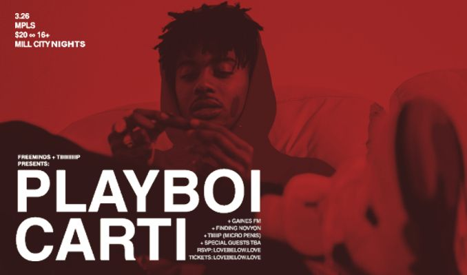 freeminds tiiiiiiiiiip presents playboi carti at mill city nights