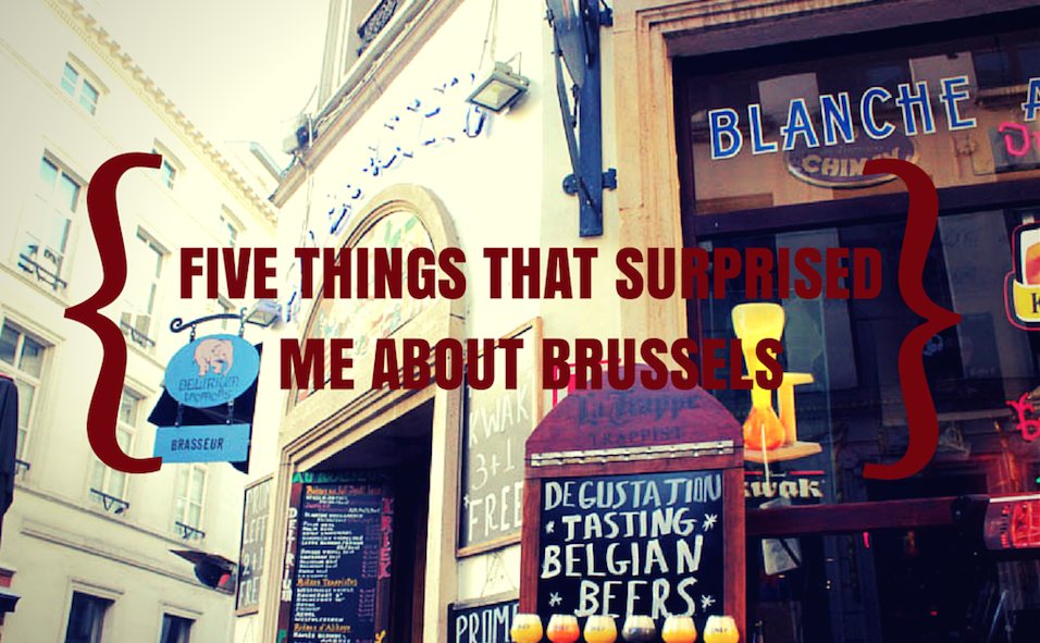 Five Things That Surprised Me About Brussels