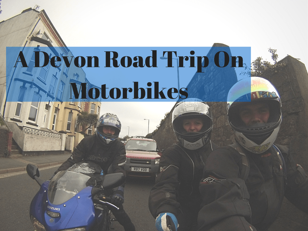 Motorbiking in Devon and Why I Loved It