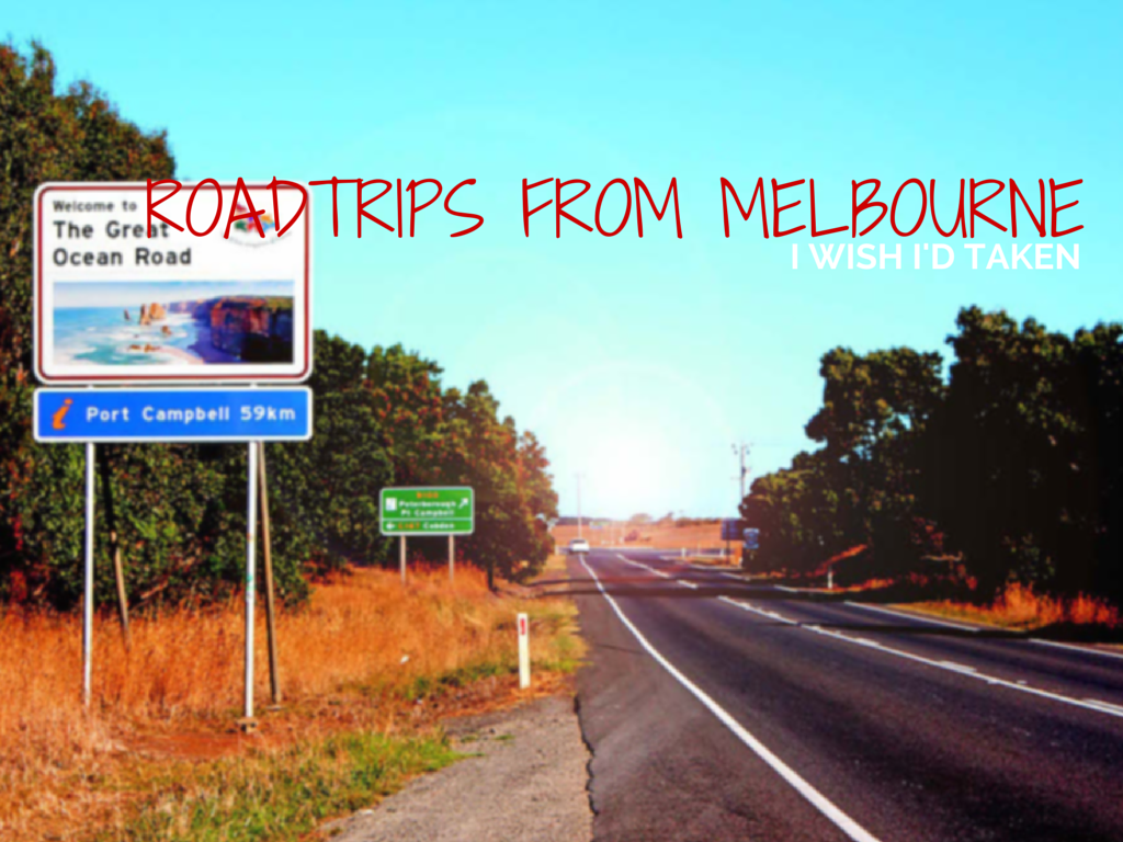 Road Trips From Melbourne I Wish I'd Taken