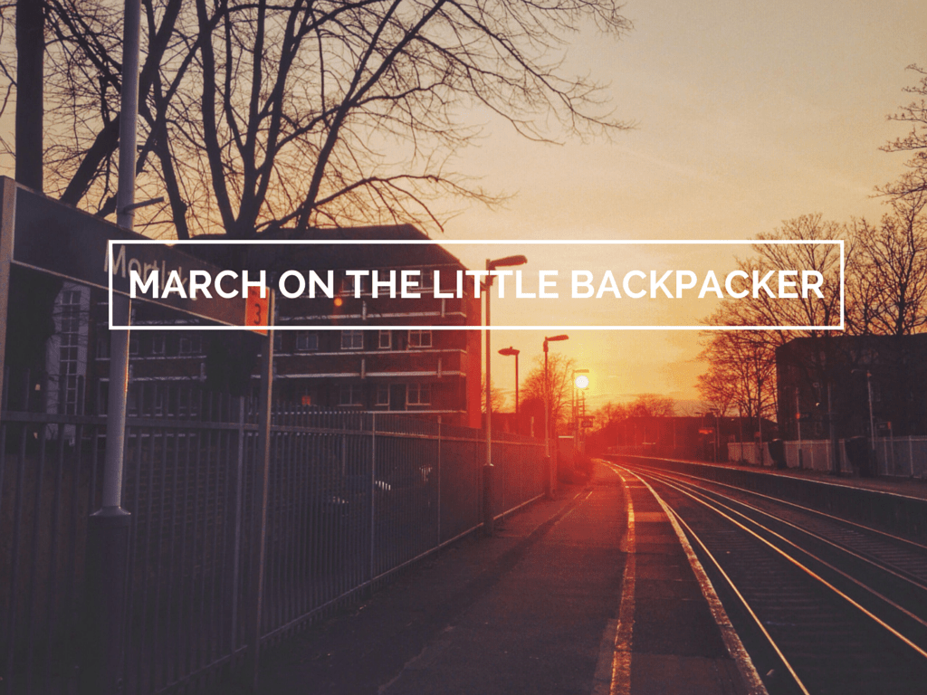 March on The Little Backpacker