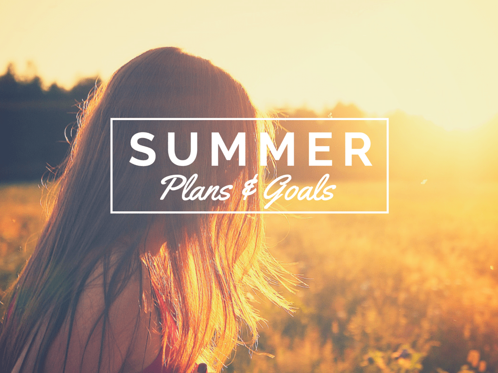 It's Summer! Travel Plans and Goals