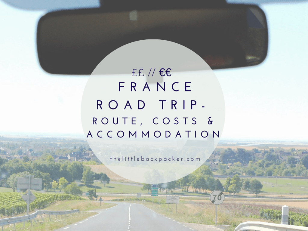 France Road Trip – Route, Cost & Accommodation