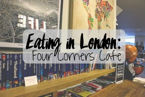 Eating in London: Four Corners Cafe