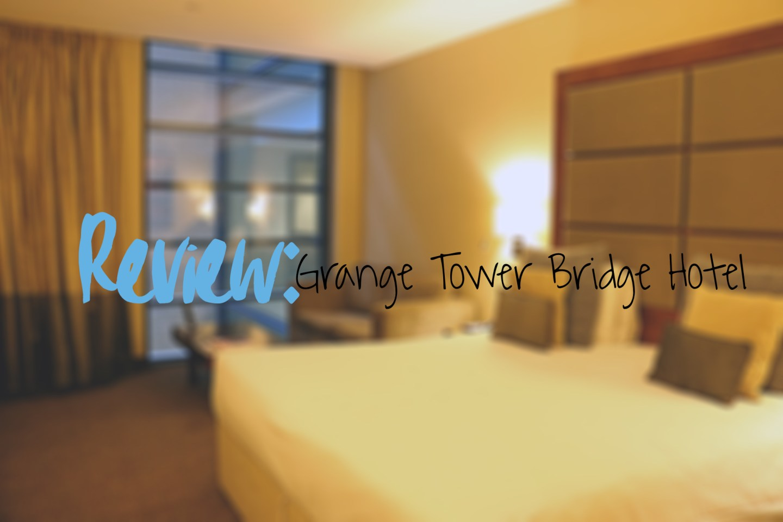 Review: Grange Tower Bridge Hotel
