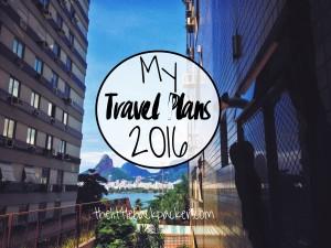 my travel plans 2016