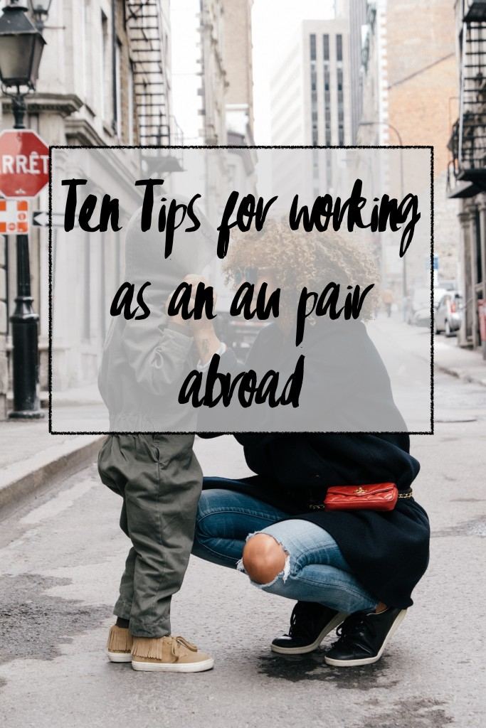 ten tips for working as an au pair abroad