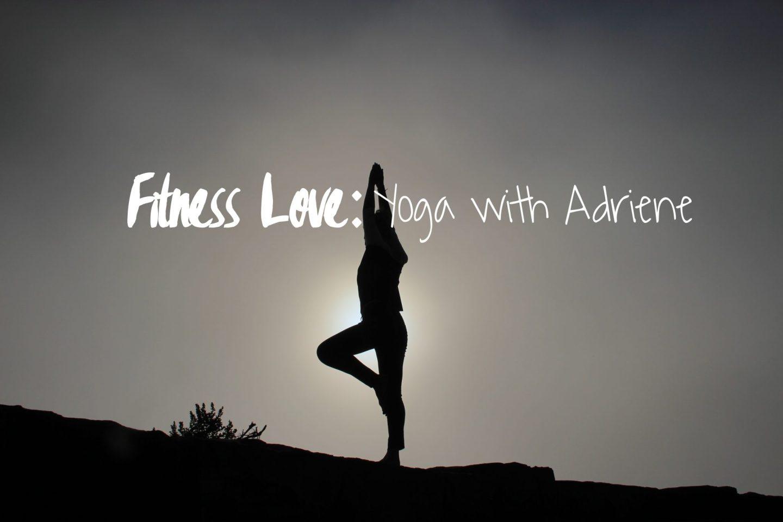 Fitness Love : Yoga With Adriene