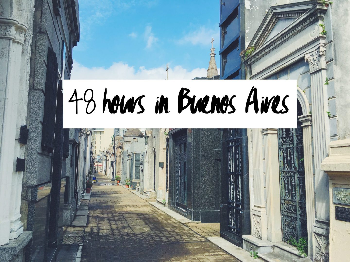 48 hours in Buenos Aires