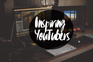 inspiring youtubers