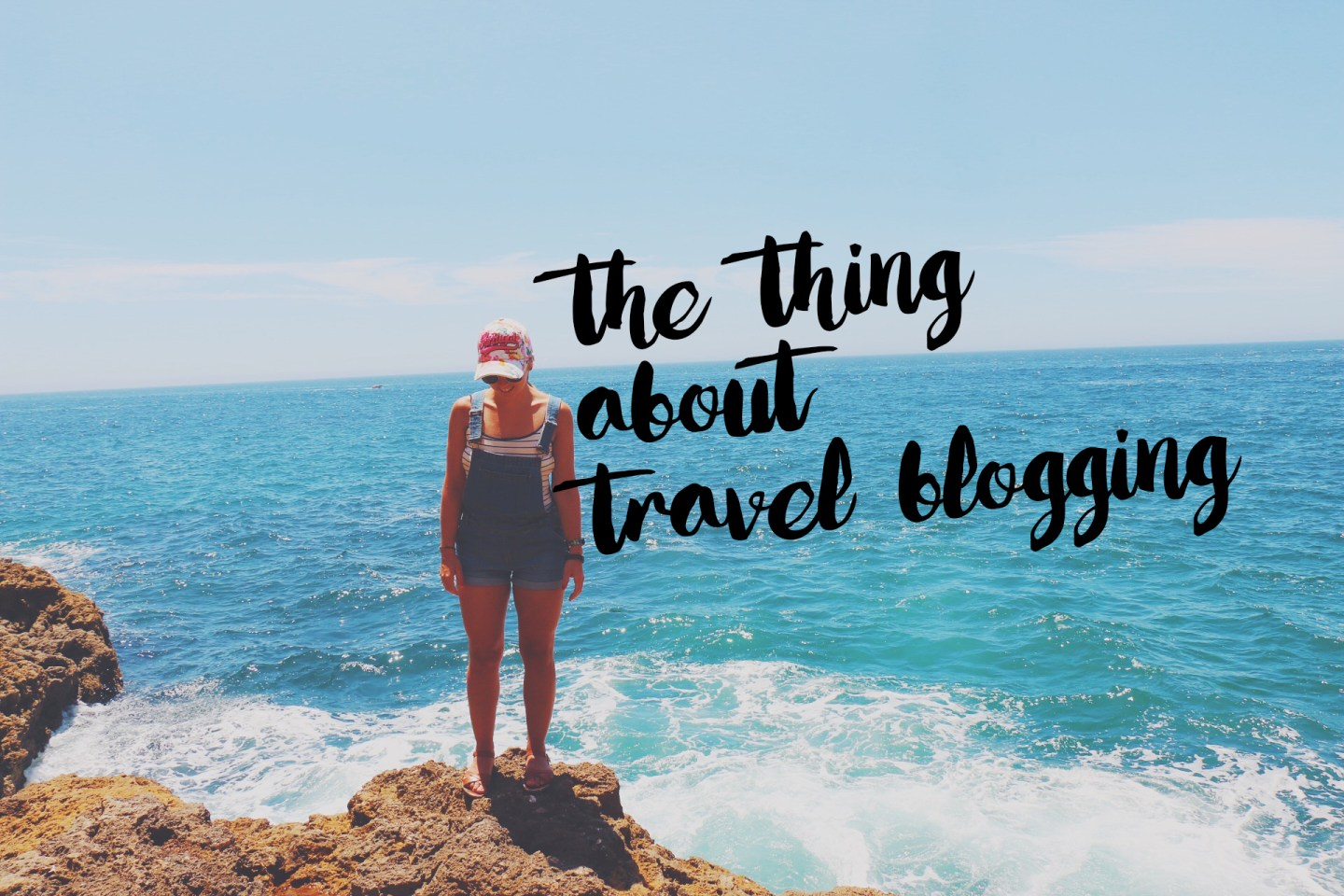 The Thing About Travel Blogging