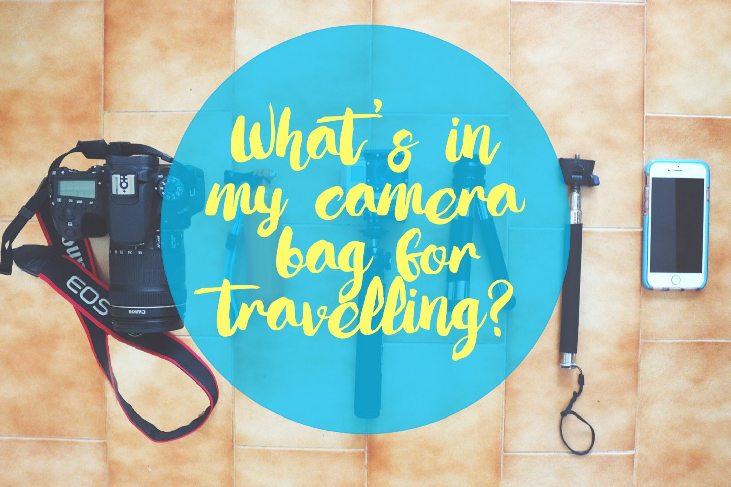 What's in My Camera Bag for Travelling?