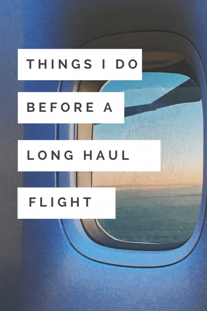Things I do before a long haul flight