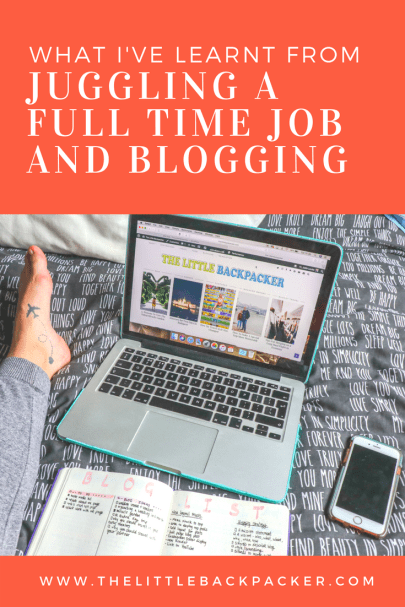 Things I've Learnt From Juggling a Full Time Job and Blogging