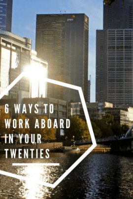 6 ways to work aboard in your twenties - including working holiday visas, sponsorship, freelancing and more