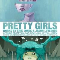 Pretty Girls - Erik Jones & Jason Levesque Art Show