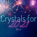crystals for 2021