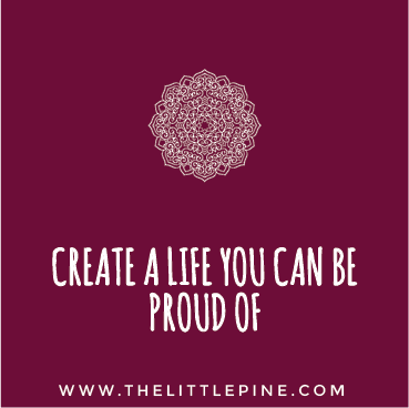 Mantra Examples - Create a life you can be proud of