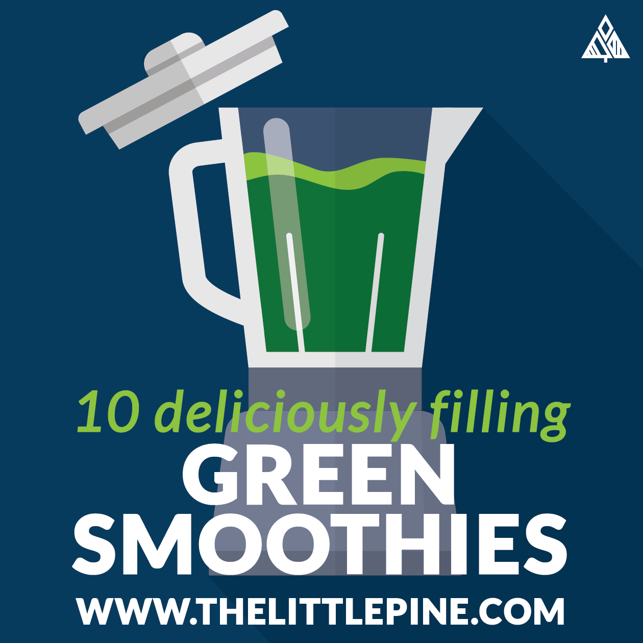 Green Smoothie Recipes | The Little Pine