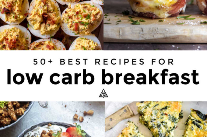 This list of low carb breakfasts brings a whopping 55 healthy, diet friendly options to liven up your mornings! #lowcarbbreakfast #ketobreakfast