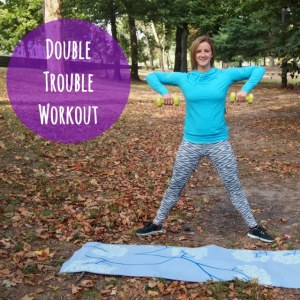 Double Trouble Workout!