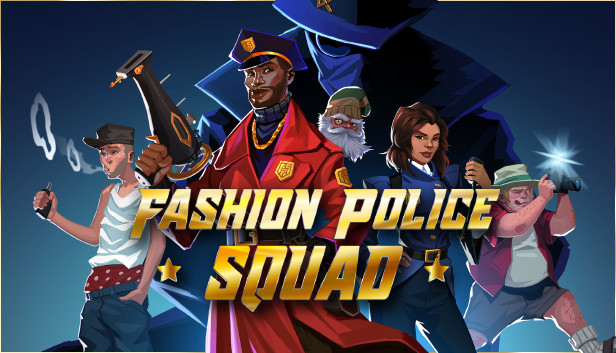 Fashion Police Squad – To Perfect and Serve