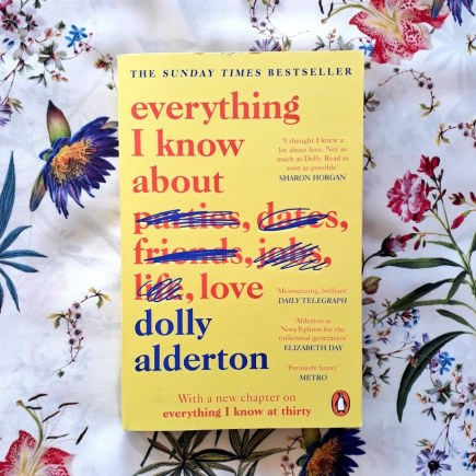 Everything I Know About Love by Dolly Alderton book cover