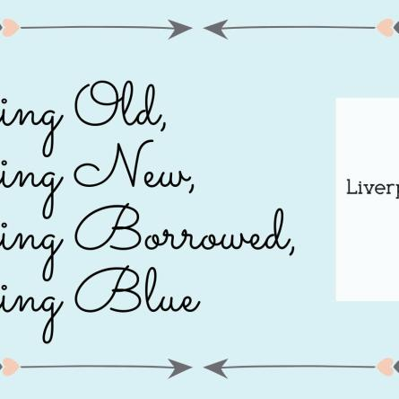 Liverpool Wedding Blog Something Old New Borrowed Blue